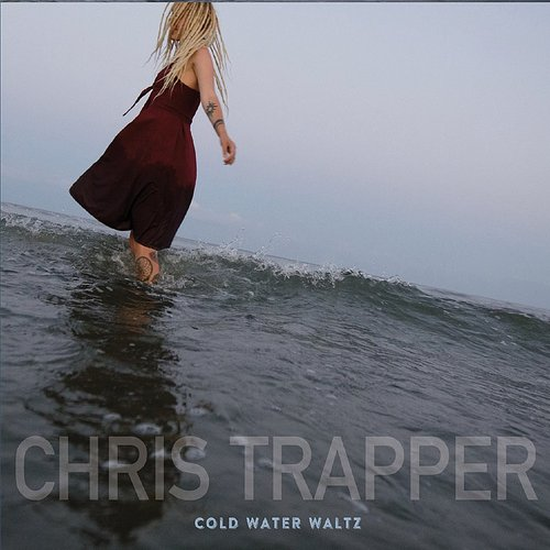Chris Trapper - Cold Water Waltz