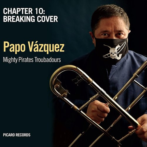 Papo Vazquez - Mighty Pirates Troubadours, Chapter 10: Breaking Cover