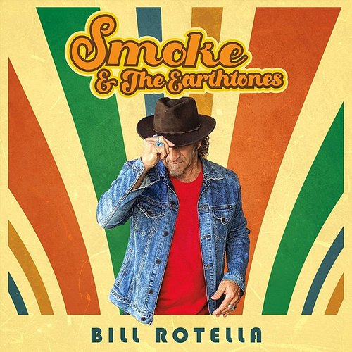 Bill Rotella - Smoke & The Earthtones (Cdrp)