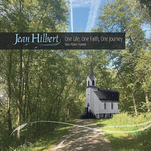 Jean Hilbert - One Life, One Faith, One Journey