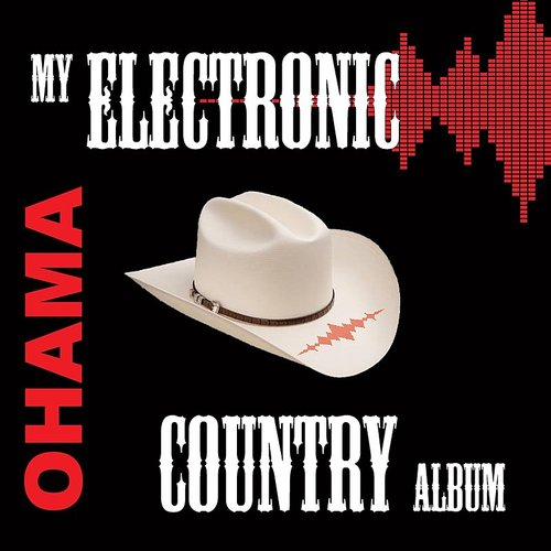 Ohama - My Electronic Country Album