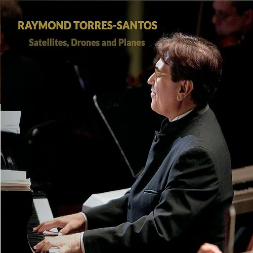 Raymond Torres-Santos - Satellites, Drones And Planes