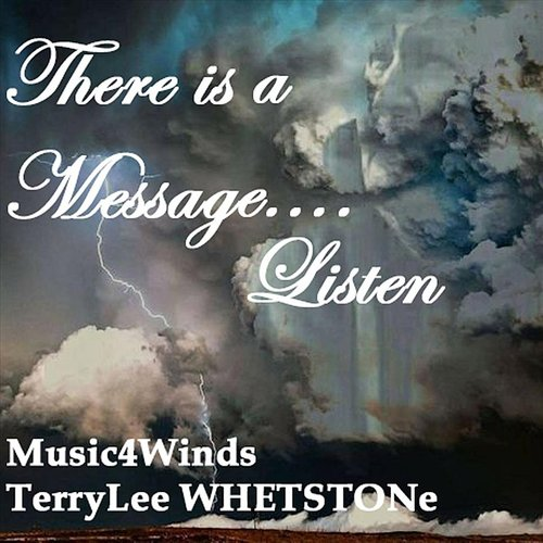 Terrylee Whetstone - There Is A Message... Listen