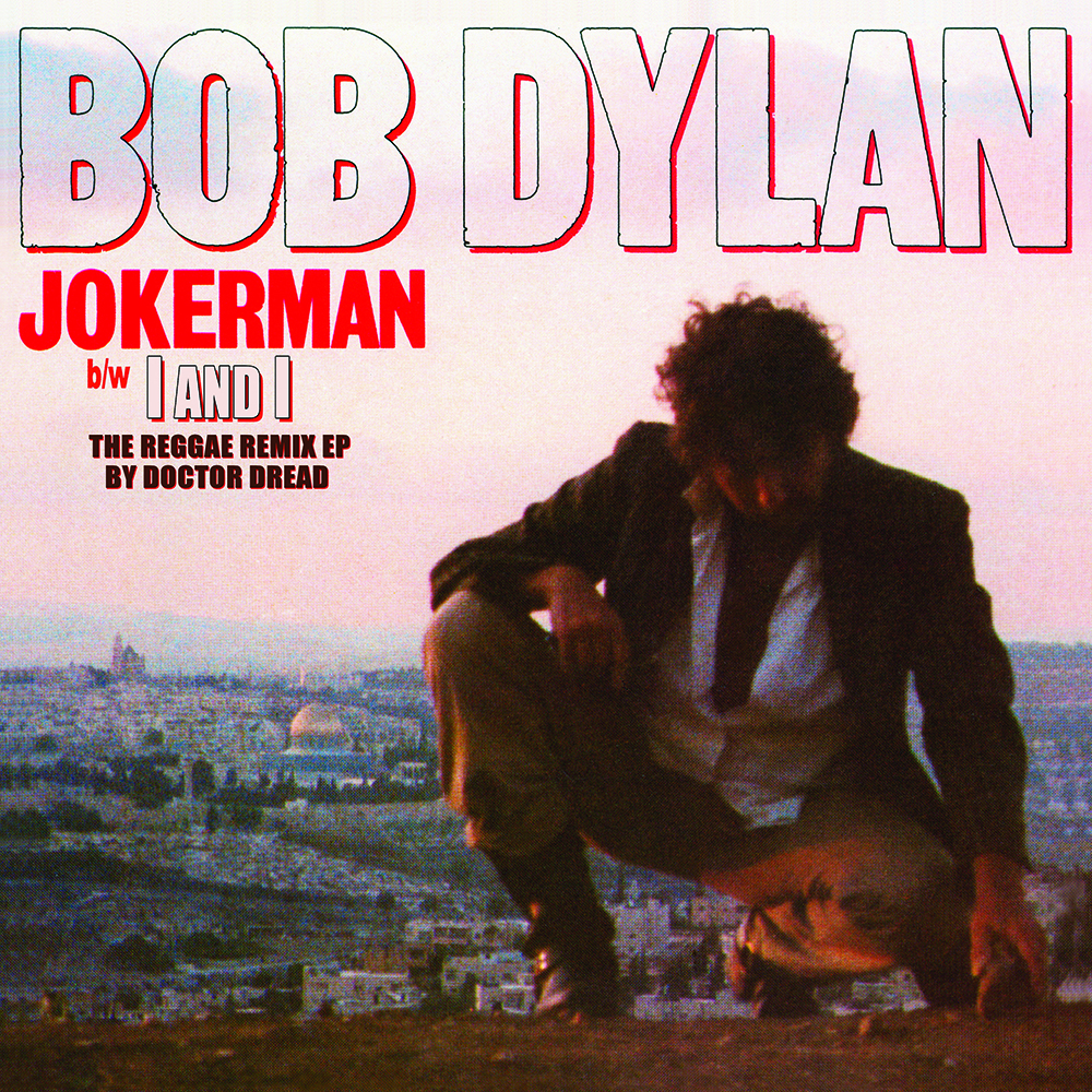 Bob Dylan - Jokerman / I And I Remixes [RSD Drops 2021]