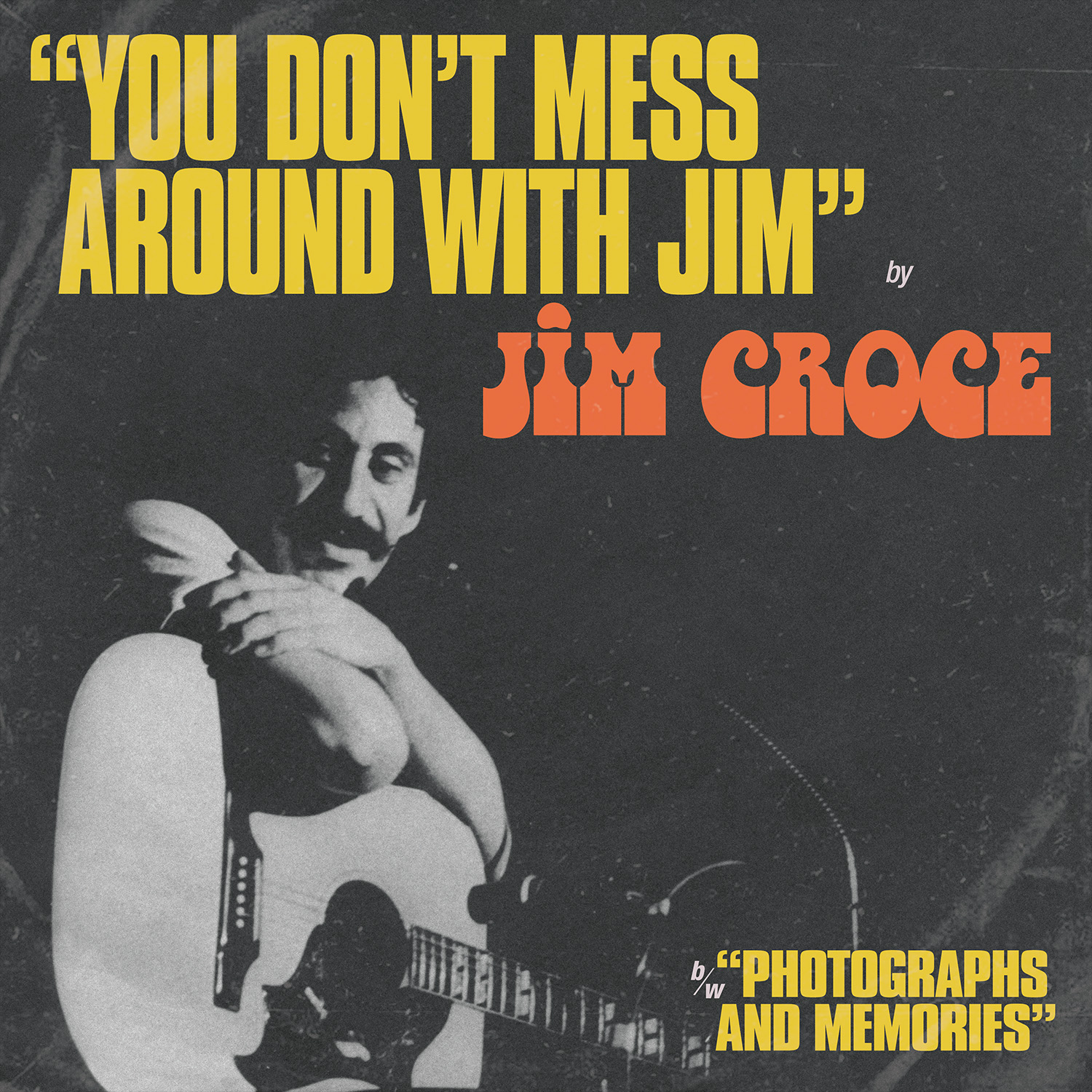 "Jim Croce - ""You Don't Mess Around With Jim"" / ""Operator (That's Not The Way It Feels)"" [RSD Drops 2021]"