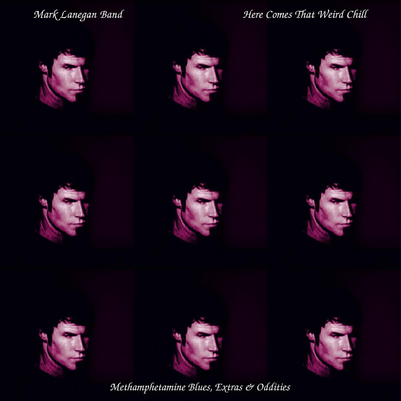 Mark Lanegan - Here Comes That Weird Chill (Methamphetamine Blues, Extras and Oddities) [RSD Drops 2021]