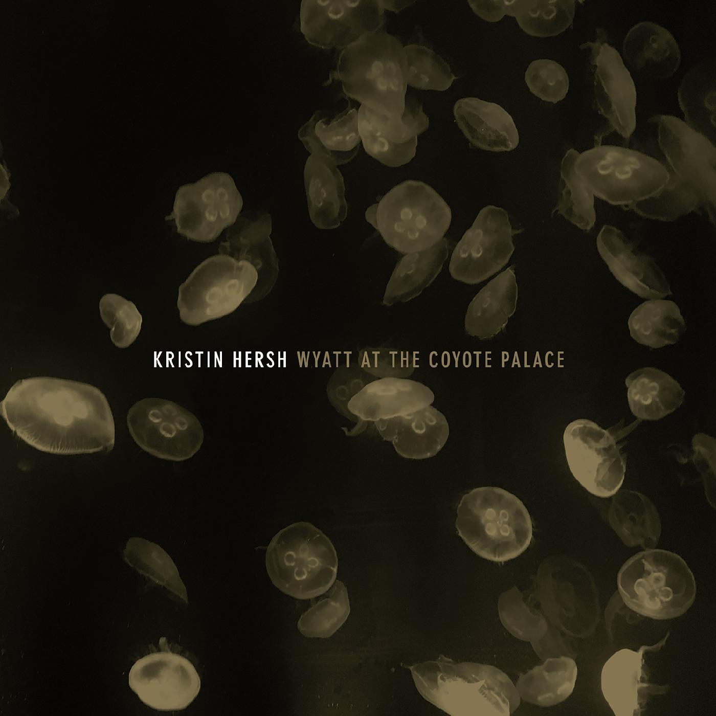Kristin Hersh - Wyatt At The Coyote Palace [RSD Drops 2021]