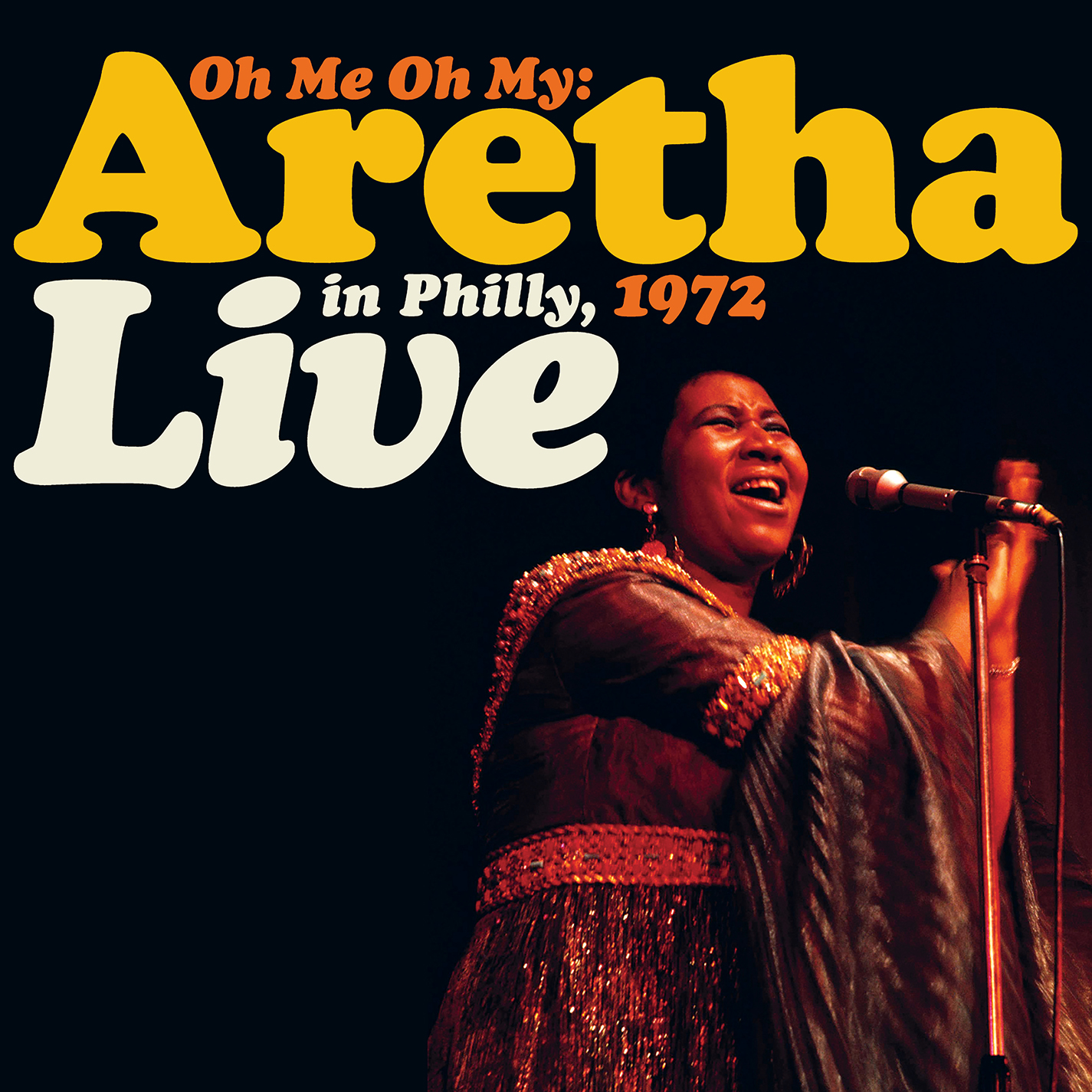 Aretha Franklin - Oh Me Oh My: Aretha Live in Philly 1972 [RSD Drops 2021]