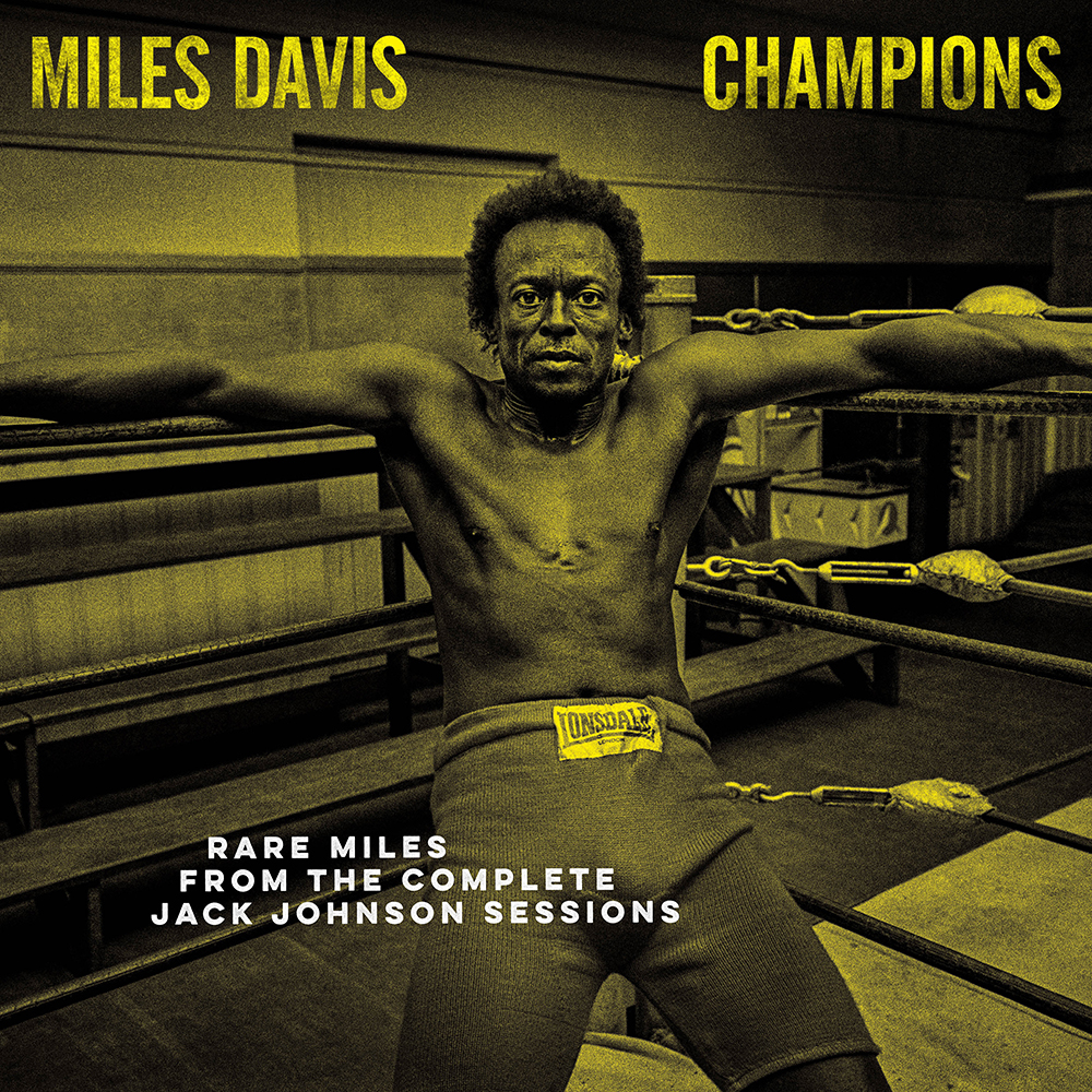 Miles Davis - CHAMPIONS - Rare Miles from the Complete Jack Johnson Sessions  [RSD Drops 2021]