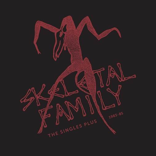 Skeletal Family - Singles Plus 1983-85 (Rsd) [Record Store Day] [RSD Drops 2021]