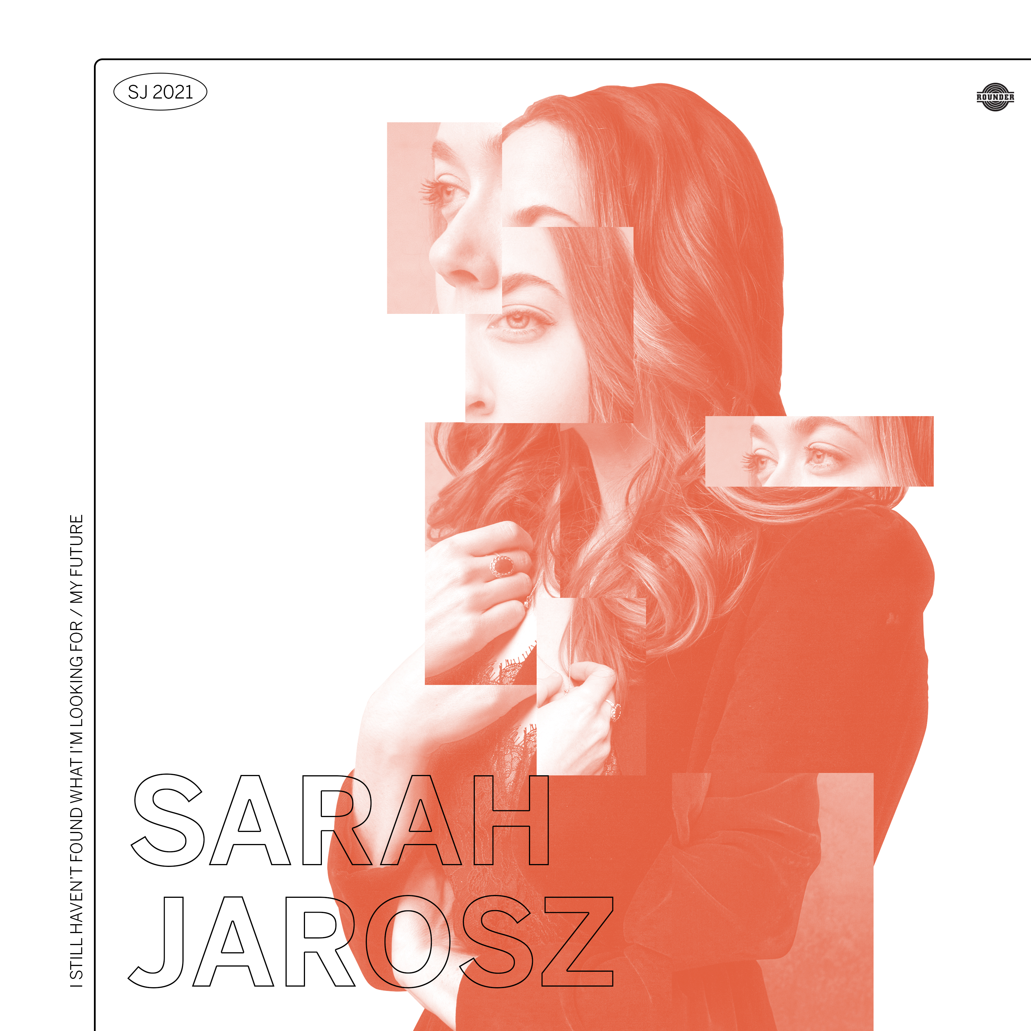 Sarah Jarosz - I Still Haven't Found What I'm Looking For/my future [RSD Drops 2021]