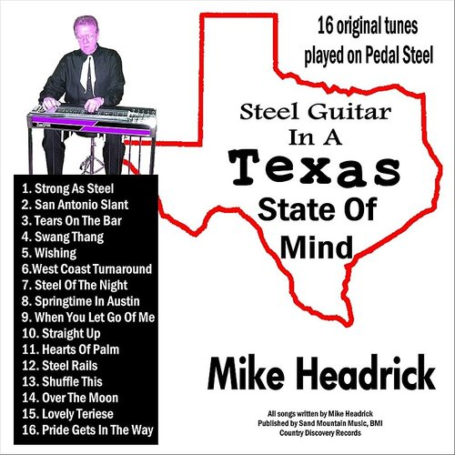 Mike Headrick - Steel Guitar In A Texas State Of Mind