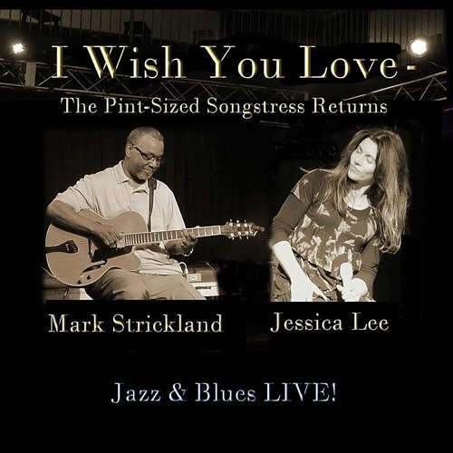 Jessica Lee - I Wish You Love: Pint-Sized Songstress Returns