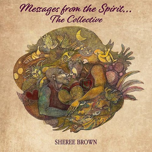 Sheree Brown - Messages From The Spirit...The Collective