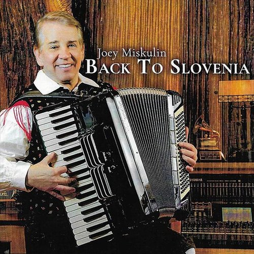 Joey Miskulin - Back To Slovenia