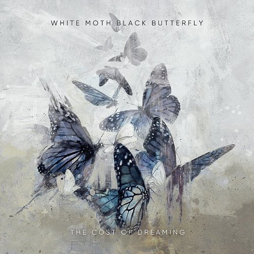 White Moth Black Butterfly - Cost Of Dreaming
