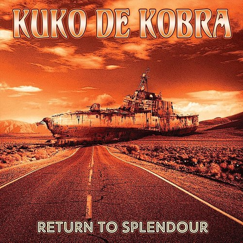 Kuko De Kobra - Return To Splendour