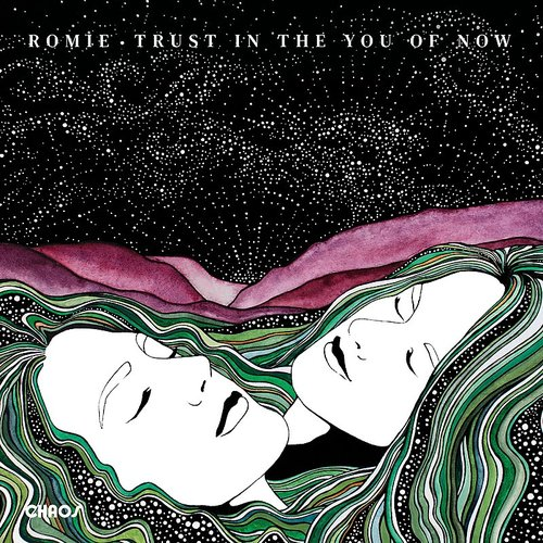 Romie - Trust In The You Of Now