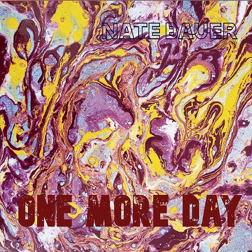 Nate Bauer - One More Day