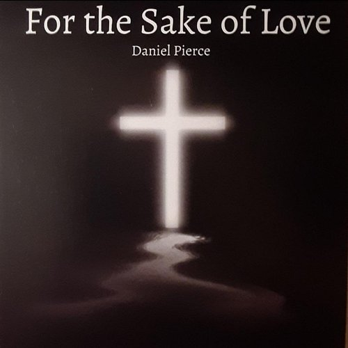 Daniel Pierce - For The Sake Of Love (Cdrp)