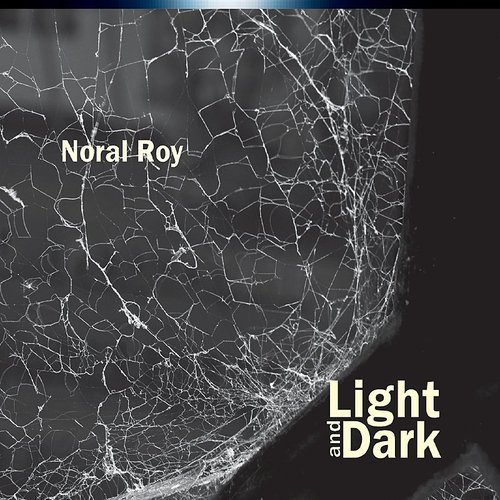Noral Roy - Light And Dark