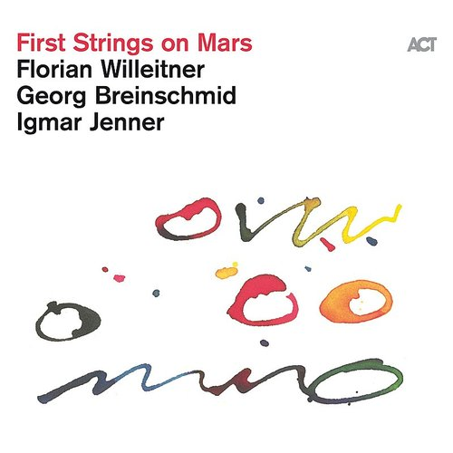 Florian Willeitner  / Breinschmid,Georg / Jenner - First Strings On Mars