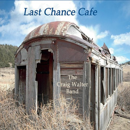The Craig Walter Band - Last Chance Cafe (Cdrp)