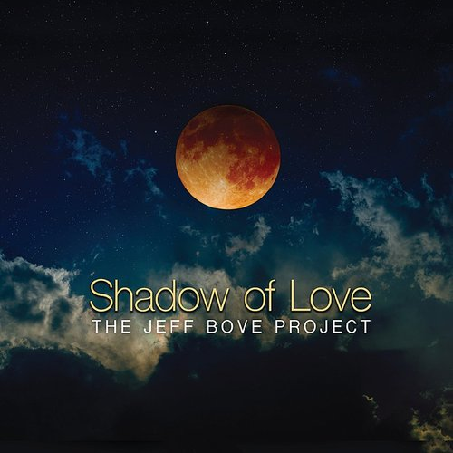 The Jeff Bove Project - Shadow Of Love