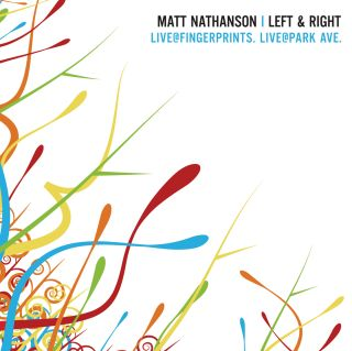 Matt Nathans - Left & Right: Live at Fingerprints. Live at Park Ave.