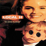 Local H - As Good As Dead (Colv) (Gate) (Ltd)