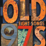 Old 97's - Fight Songs [Deluxe] [Limited Edition] [180 Gram]