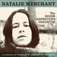 Natalie Merchant - The House Carpenter's Daughter