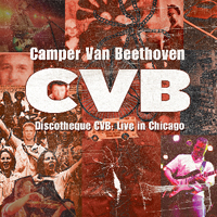 Camper Van Beethoven - Discotheque CVB: Live in Chicago