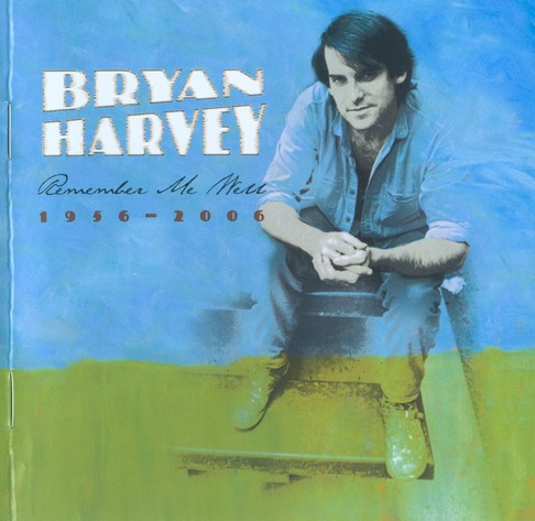 Bryan Harvey - Remember Me Well 1956-2006