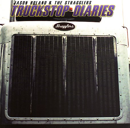 Jason Boland & The Stragglers - Truckstop Diaries