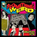 Various Artists - Something Weird Greatest Hits