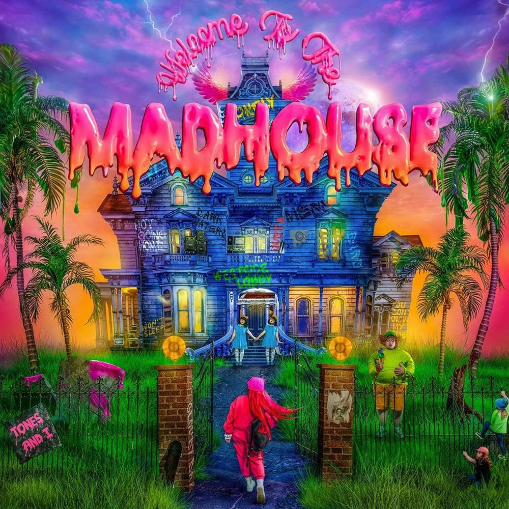 Tones and I - Welcome To The Madhouse