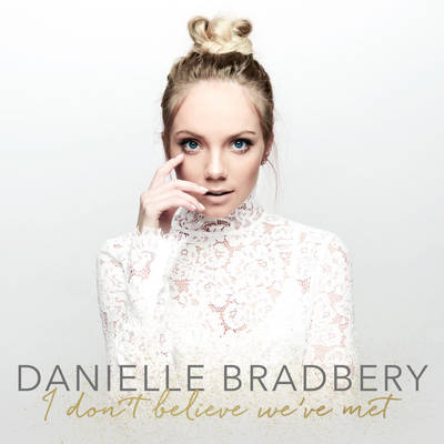 Danielle Bradbery - I Don't Believe We've Met