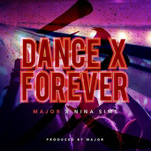 Dance X Forever (Feat. Nina Sims)