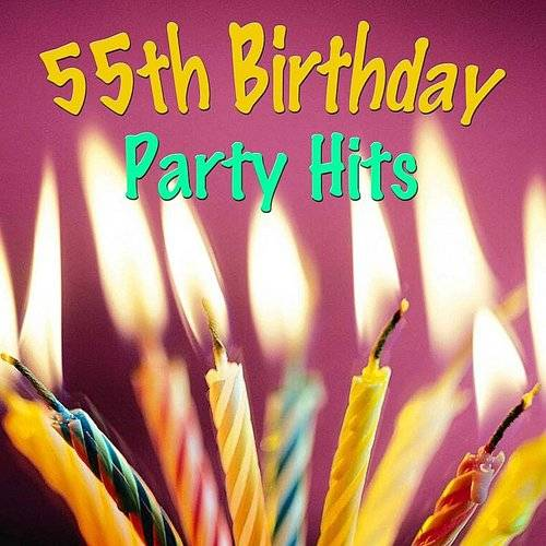 55th Birthday Party Hits