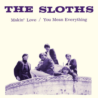 "The Sloths - ""Makin Love""/""You Mean Everything To Me"""