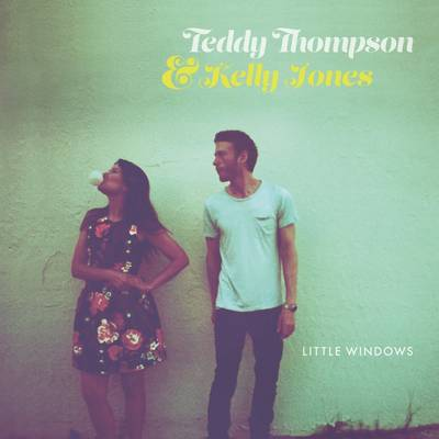 Teddy Thompson & Kelly Jones - Little Windows
