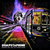 Dumpstaphunk - Where Do We Go From Here [Limited Edition Bronze Gold 2LP]