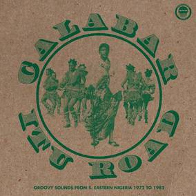 Calabar-Itu Road: Groovy Sounds From South Eastern Nigeria (1972-1982)