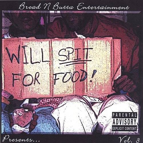 Bread N Butta Entertainment Mix Tape, Vol. 3: Will Spit for Food!