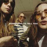 HAIM - Something To Tell You