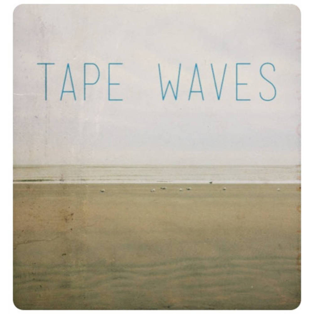 Tape Waves - Tape Waves