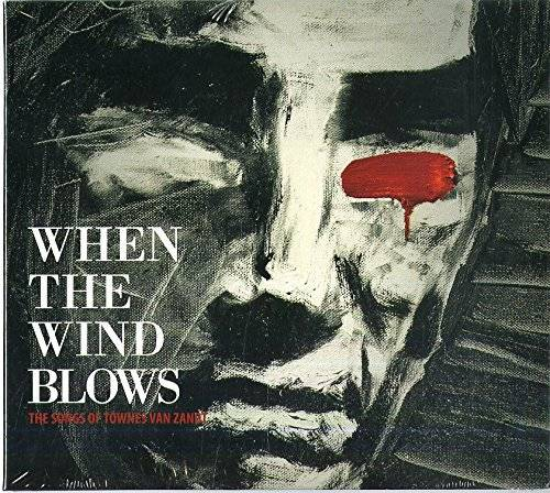 When The Wind Blows: The Songs Of Townes Van Zandt