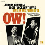 Johnny Griffin / Eddie 'Lockjaw' Davis Quintet - Ow! Live at The Penthouse [RSD BF 2019]