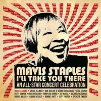 Various Artists - Mavis Staples I'll Take You There: An All-Star Concert Celebration